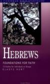 Gladys Hunt - Hebrews: Foundations for Faith (Fisherman Bible Study Guides)