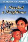 Patricia St John - I Needed a Neighbour