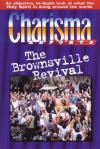 Marcia Ford - Charisma Reports: The Brownsville Revival