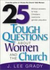 J. Lee Grady - 25 Tough Questions about Women and the Church: Answers from God's Word That Will Set Women Free