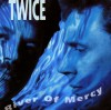 Product Image: Twice - River Of Mercy