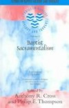 Cross & Thompson - Baptist Sacramentalism (Studies in Baptist History and Thought)