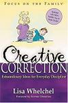 Product Image: Lisa Whelchel - Creative Correction: Extraordinary Ideas for Everyday Discipline