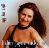 Product Image: Helen Jayne McKellar - Give My Life