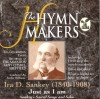 Product Image: The Hymn Makers - Ira Sankey: Just As I Am