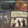Product Image: Deep Still - Deep Still: Authentic Celtic Hymns & Songs Of Praise