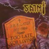 Product Image: Saint - Too Late For Living