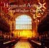 Product Image: St George's Chapel Choir - Hymns And Anthems From Windsor Castle