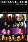 Product Image: Oslo Gospel Choir - This Is The Day: Live In Montreux Part Two