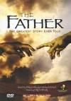 Product Image: Philip M Whealy - The Father: The Greatest Story Ever Told