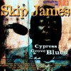 Product Image: Skip James - Cypress Grove Blues