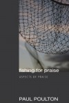 Product Image: Paul Poulton - Fishing For Praise: Aspects Of Praise