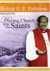 Product Image: Bishop G E Patterson - Bishop G E Patterson Presents Having Church With The Saints Vol 1