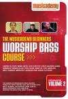Musicademy - Worship Bass Course: Beginners Vol 2