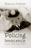 Rebecca Andrews - Policing Innocence