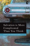 Alan P. Stanley - Salvation is More Complicated than You Think