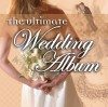 Product Image: The Ultimate Wedding  - The Ultimate Wedding Album