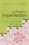 Joan C Webb - The Relief of Imperfection