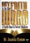 Product Image: Juanita Bynum - My Faith is in the Word