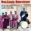 Product Image: Rev Louis Overstreet - Rev Louis Overstreet With His Sons And The Congregation Of St Luke's Powerhouse Church Of God In Christ