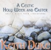 Keith Duke - A Celtic Holy Week And Easter: Celtic Music From Lindisfarne