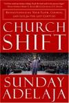 Sunday Adelaja - Churchshift