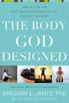 Gregory Jantz - The Body God Designed