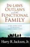 Harry R Jackson - In-Laws, Outlaws and the Functional Family