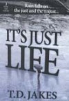 Product Image: Bishop T D Jakes - It's Just Life