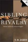 Bishop T D Jakes - Sibling Rivalry