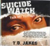 Product Image: Bishop T D Jakes - Suicide Watch