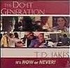 Bishop T D Jakes - The Do It Generation