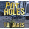 Bishop T D Jakes - Potholes