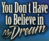 Bishop T D Jakes - You Don't Have to Believe in My Dreams