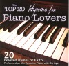Product Image: The Top 20 Hymns - The Top 20 Hymns For Piano Lovers
