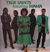 Product Image: True Saints Ftg Mama - From The Heart