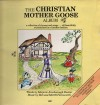 Product Image: Marjorie Ainsborough Decker, Bob And Merrill Farnsworth - The Christian Mother Goose Album