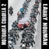 Larry Norman - Motorola Corolla 2