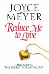 Joyce Meyer - Reduce Me to Love
