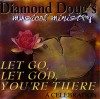 Diamond Doug - Let Go, Let God, You're There