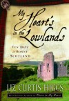 Liz Curtis Higgs - My Heart's in the Lowlands: Ten Days in Bonny Scotland
