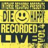 Product Image: Die Happy - Intense Live Series Vol 4