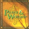 Product Image: Celtic Collection - Praise And Worship