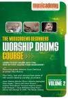 Musicademy - Worship Drums Course: Beginners Vol 2