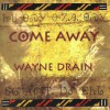 Product Image: Wayne Drain - Come Away