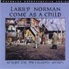 Larry Norman - Come As A Child (reissue)