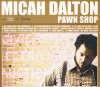 Product Image: Micah Dalton - Pawn Shop
