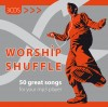 Various - Worship Shuffle: 50 Songs For Your MP3 Player