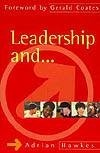 Adrian Hawkes - Leadership And....