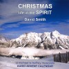 Product Image: David Smith - Christmas: Life In The Spirit, An Audio Advent Calendar